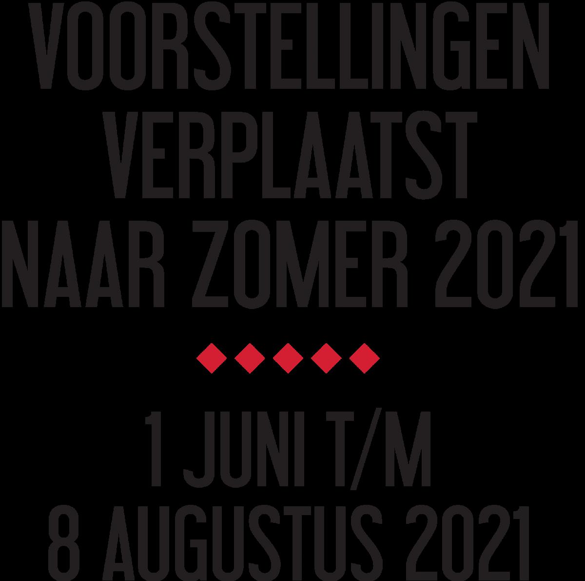 voorstellingen verplaatst naar zomer 2021